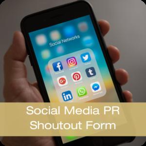 Social Media PR Shoutout Form
